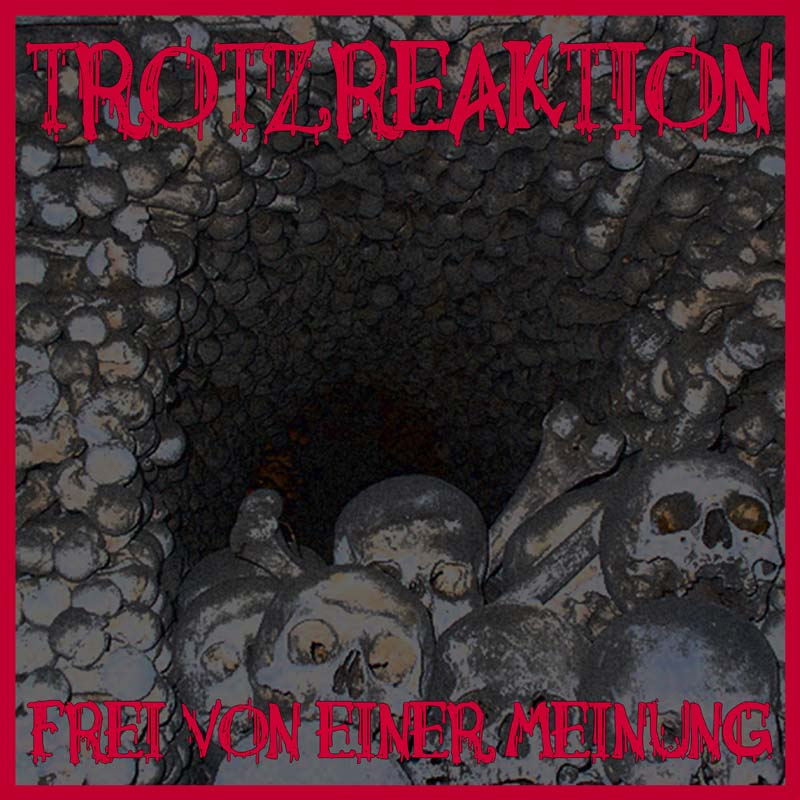 TROTZREAKTION – Frei von einer Meinung CD